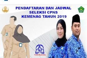 Pendaftaran Dan Jadwal Pelaksanaan Seleksi CPNS Kemenag Tahun 2019