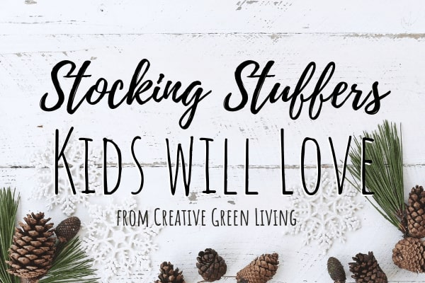 Stocking stuffers kids will love from Creative Green Living