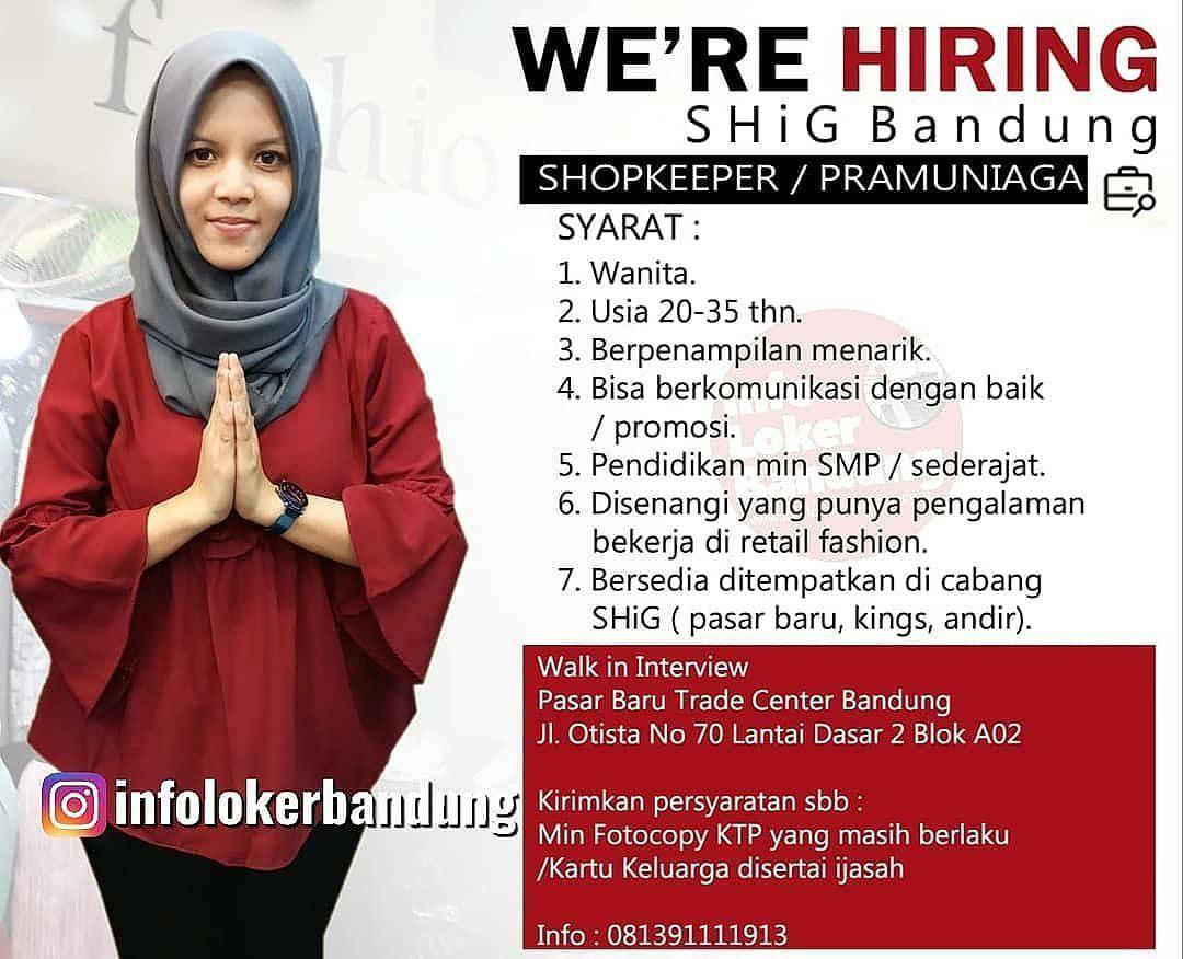 Lowongan Kerja Shopkeeper/Pramuniaga SHIG Bandung Agustus 2019