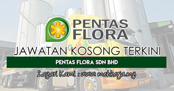 Jawatan Kosong Terkini Di Pentas Flora Sdn Bhd 5 Jan 2019 Jawatan Kosong 2020 Kerja Kosong Terkini Job Vacancy