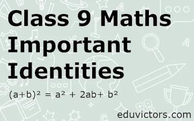 Class 9 Maths - Important Identities (#class9Maths)(#eduvictors)