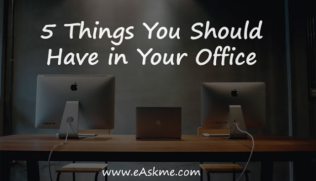 5 Things You Should Have in Your Office: eAskme