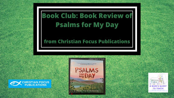 cover of Psalms for My Day book; logo of Christian Focus Publications and A Mom's Quest to Teach
