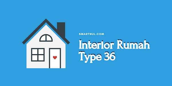 Tips Mendesain Interior Rumah Type 36 Agar Terlihat Mewah