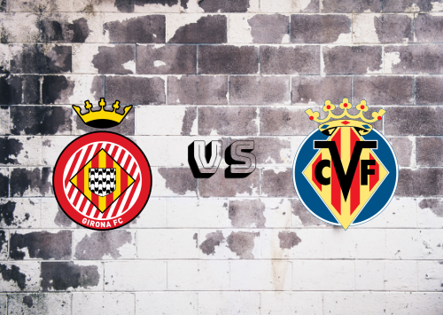 Girona vs Villarreal  Resumen