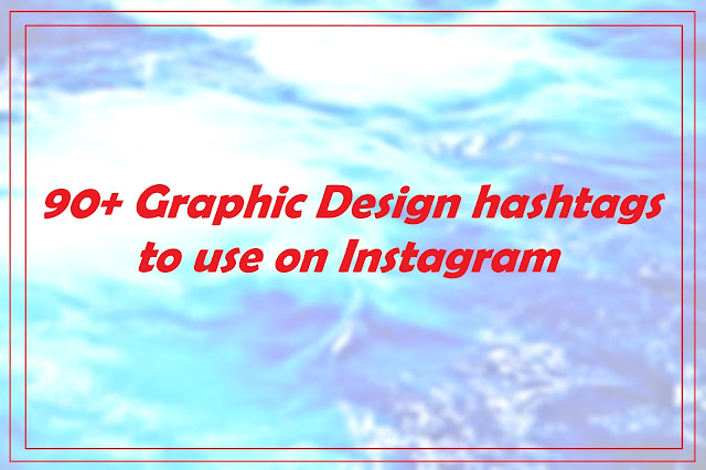 90+ Graphic Designs hashtags to use on Instagram