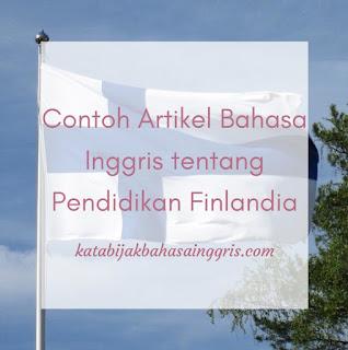 Contoh Artikel Bahasa Inggris tentang Pendidikan Finlandia