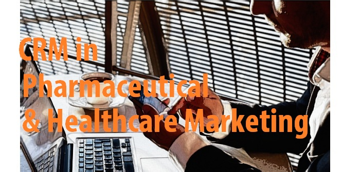 CRM in pharmaceutical and healthcare marketing