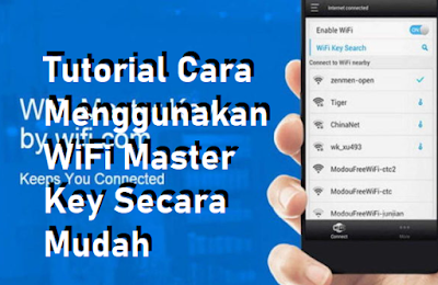 Tutorial Cara Menggunakan WiFi Master Key Secara Mudah
