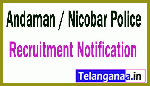Andaman / Nicobar Police Recruitment Notification
