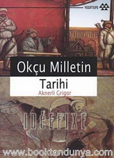 Aknerli Grigor - Okçu Milletin Tarihi