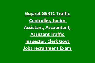 Gujarat GSRTC Traffic Controller, Junior Assistant, Accountant, Assistant Traffic Inspector, Clerk Govt Jobs recruitment Exam 2019