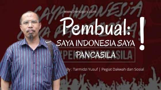 Pembual saya indonesia saya pancasila
