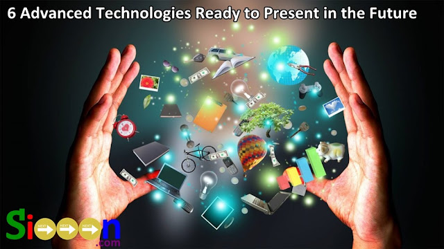 Advanced Technology, Future Technology Tools, the Most Awaited Future Technology, Modern and Sophisticated Tools, Technology Tools that can change the Future, List of Advanced and Modern Objects, List of Future Technology Tools.