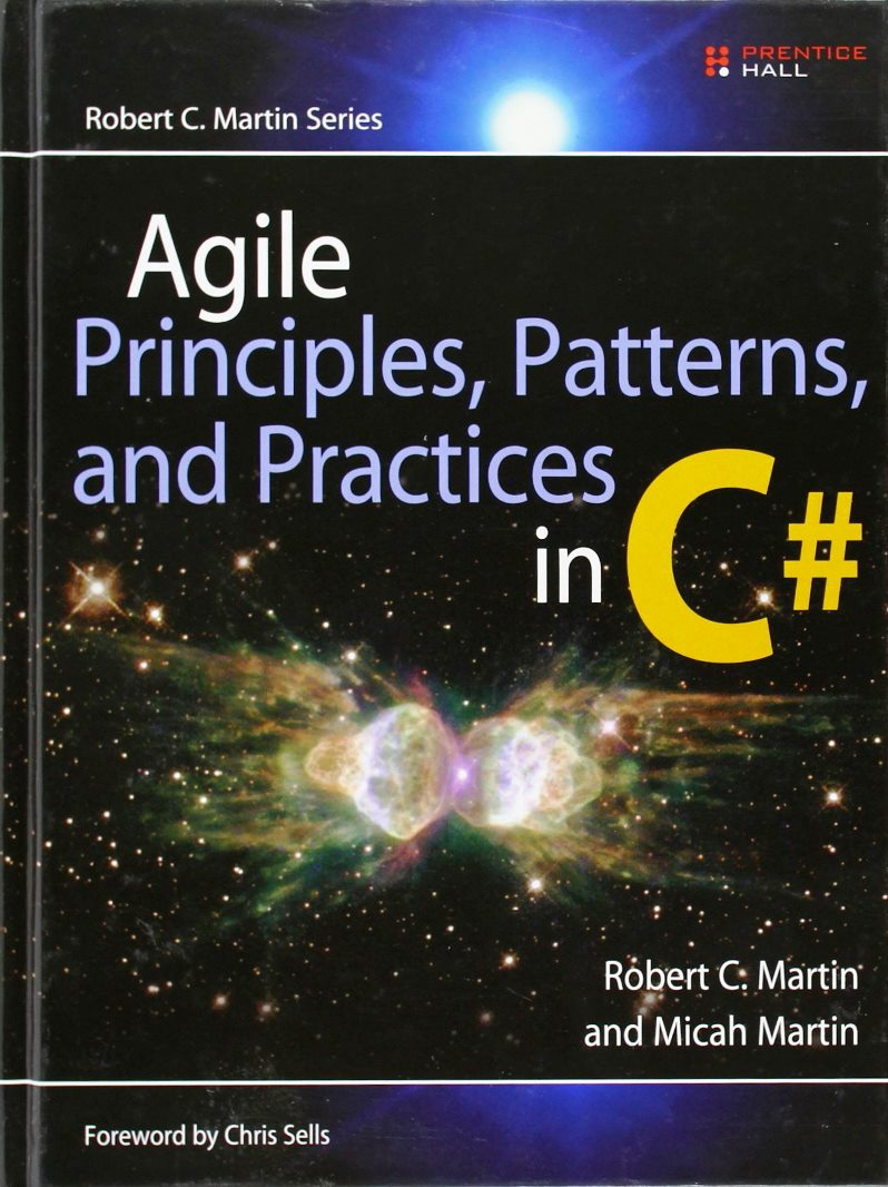 Agile Principles, Patterns, and Practices in C# – Robert C. Martin