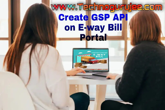 Create-GSP-on-E-waybill-system-for-make-E-waybill-in-Tally-Prime.