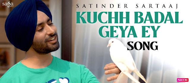 Kuchh Badal Geya Ey Lyrics - Satinder Sartaaj - The Lyrics House