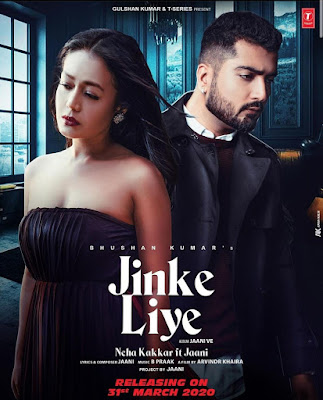 Jinke Liye Lyrics Neha Kakkar, Jaani | B Praak