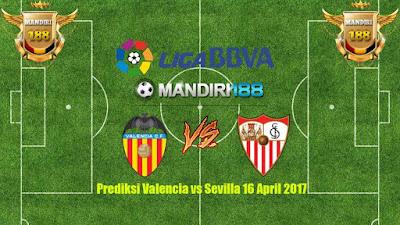 AGEN BOLA - Prediksi Valencia vs Sevilla 16 April 2017