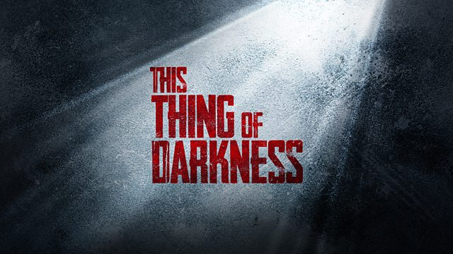 Cover artwork for BBC Radio's drama podcast This Thing of Darkness