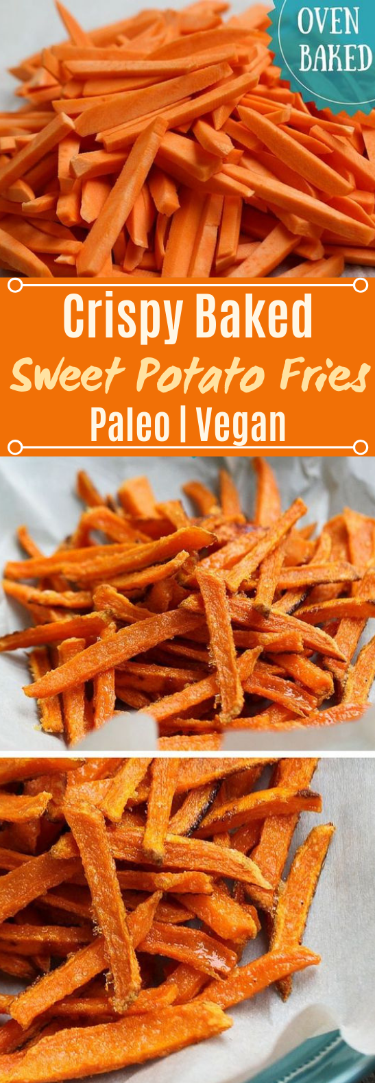 Crispy Oven Baked Sweet Potato Fries #healthy #vegan