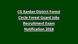 CG Kanker District Forest Circle Forest Guard Jobs Recruitment Exam Notification 2018