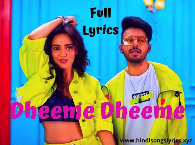 Dheeme Dheeme Tony Kakkar Lyrics