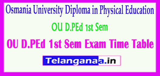 OU D.PEd 1st Sem Diploma in Physical Education 1st Sem Exam Time Table 2018