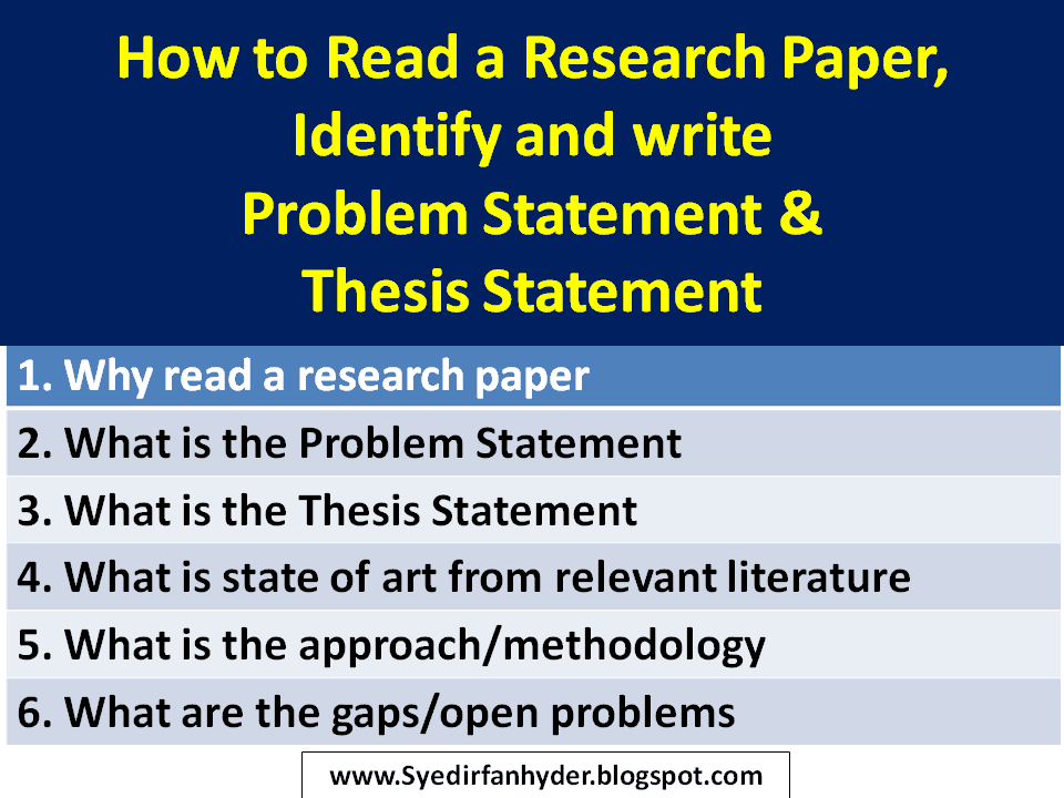 Learning And Life How To Read A Research Paper And Extract  This Would Help You To Articulate The Problem Statement And The Thesis  Statement Of Your Msphd Research These Two Statement Define The Scope Of  Your