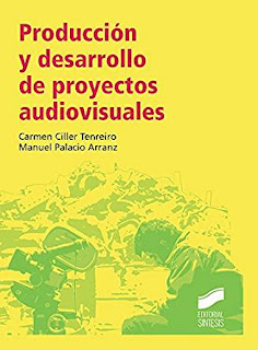 Carmen Ciller y Manuel Palacio. Portada amarilla con unos productores de cine y una cámara en verde difuminado. En letras rojas Producción y desarrollo de proyectos audiovisuales