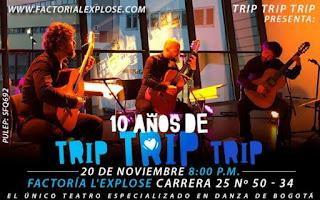 Concierto de TRIP TRIP TRIP 10 Aniversario en Bogotá