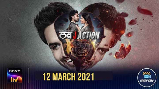 Love J Action SonyLiv Cast, Review, Release Date, Trailer