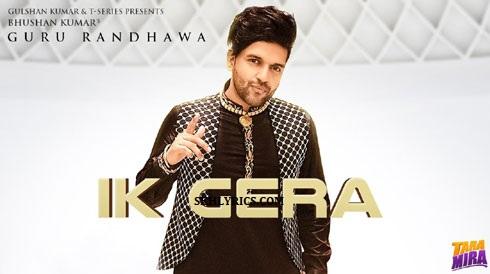 Ik Gera Lyrics - Guru Randhawa