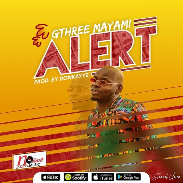 Gthree Mayami – Alert | (Audio + Video)