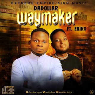DOWNLOAD MP3: Dadollar - Waymaker Ft Eriko