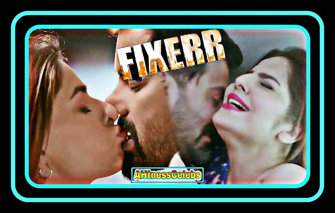 Karishma Sharma sexy scene - Fixerr (2019) HD 720p