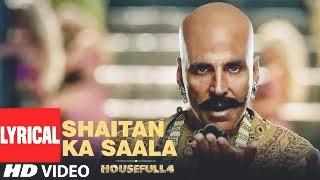 Bala Bala Shaitan Ka Sala Lyrics - Akshay Kumar