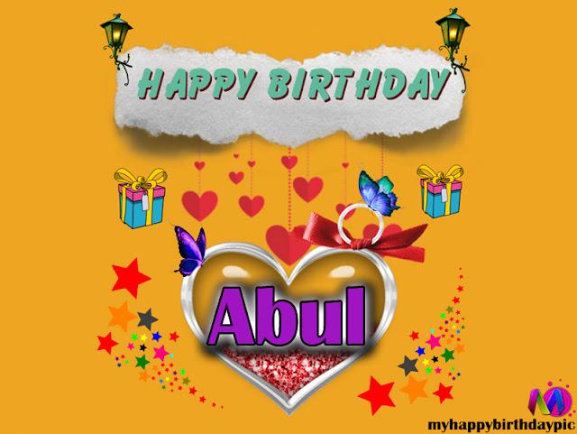 Happy Birthday Abul - Happy Birthday To You
