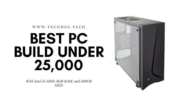 Best Gaming PC Build under 25000 in July 2021 | TechNeg