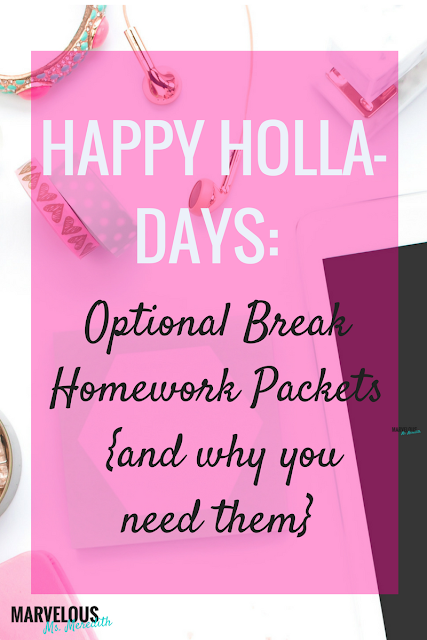 HAPPY HOLLA-DAYS: OPTIONAL BREAK HOMEWORK PACKETS {AND WHY YOU NEED THEM}