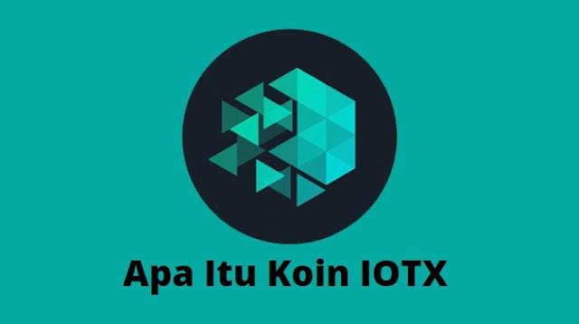 Apa Itu Koin IOTX