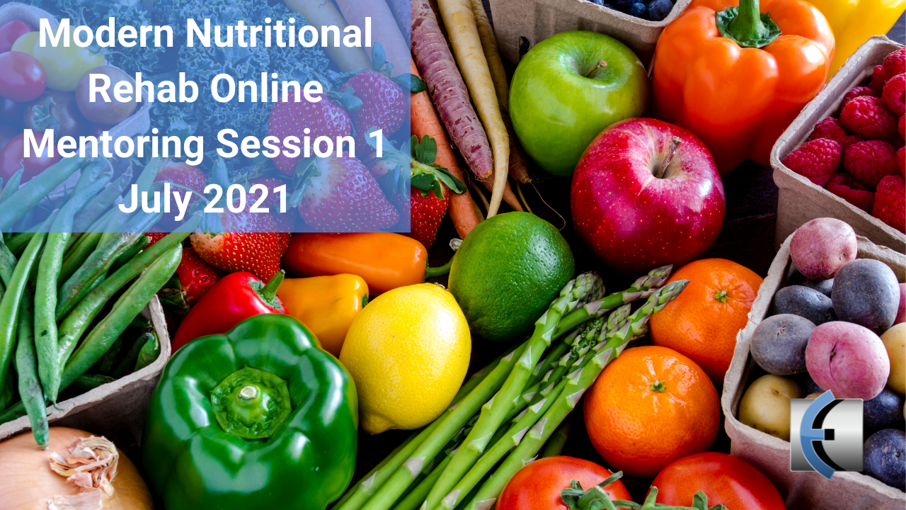 Modern Nutritional Rehab Online Mentoring Session 1 July 2021 - modernmanualtherapy.com