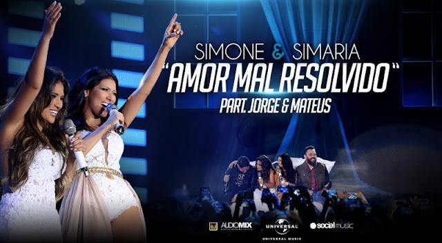 Simone e Simaria - Amor Mal Resolvido  Part. Jorge e Mateus