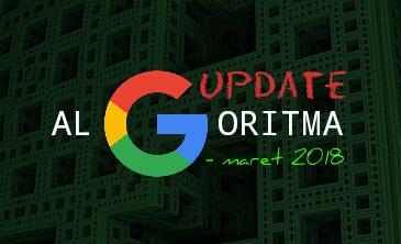 Google Update Algoritma (23 Maret 2018)