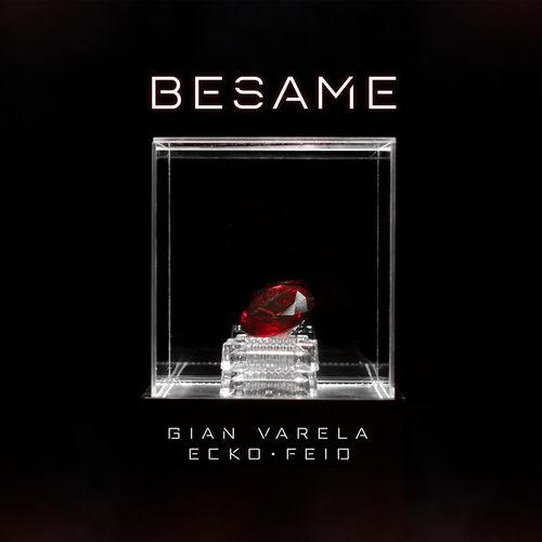 Gian Varela, Ecko & Feid - Bésame - Single [iTunes Plus AAC M4A]