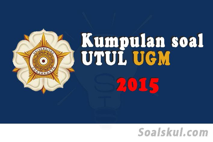 Download Soal Dan Pembahasan Utul Ugm 2015 Soalskul