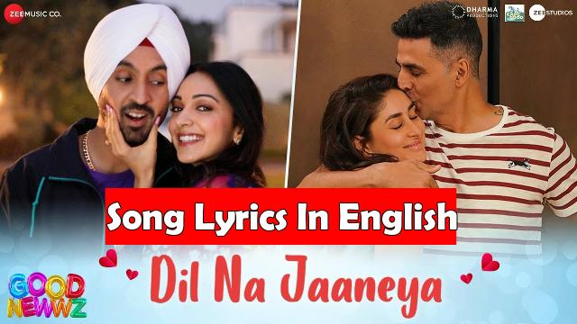 DIL NA JAANEYA LYRICS in English – GOOD NEWS   Lyricstous   Hindi