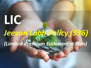 LIC Jeevan Labh Plan 936 (Policy Details Review)