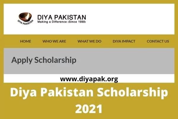 Diya Pakistan Scholarship 2021