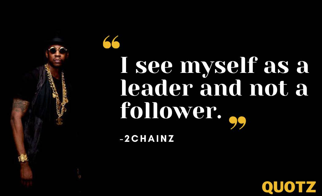 Best 30+ Quotes By 2CHAINZ With Quotes Images